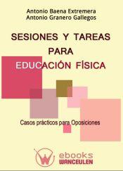 Sesiones y tareas para Educación física: Casos prácticos para oposiciones de Wanceulen Editorial S.L.
