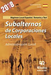 Subalternos de Corporaciones Locales. Régimen Local Español. Temario y Test