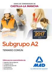Subgrupo A2 de la Junta de Comunidades de Castilla-La Mancha. Temario Común de Ed. MAD