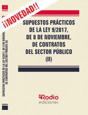 Supuestos prácticos de la Ley 9/2017, de 8 de noviembre, de Contratos del Sector Público. (II) de Ediciones Rodio