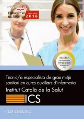 Tècnic/a de grau mitjà sanitari en cures auxiliars d'infermeria del Institut Català de la Salut (ICS). Test específic de Editorial CEP, SL