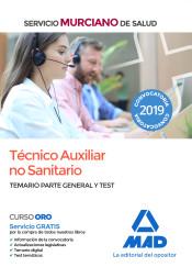 Técnico Auxiliar no Sanitario del Servicio Murciano de Salud. Temario parte general y test de Ed. MAD