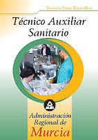 Técnico Auxiliar Sanitario de la Administración Regional de Murcia - Ed. MAD