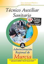 Técnico Auxiliar Sanitario de la Administración Regional de Murcia. Test y supuestos prácticos parte específica