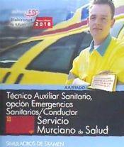 Técnico Auxiliar Sanitario, opción Emergencias Sanitarias/Conductor. Servicio Murciano de Salud. Simulacros de examen