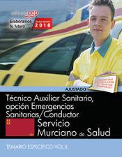 Técnico Auxiliar Sanitario, opción Emergencias Sanitarias/Conductor. Servicio Murciano de Salud. Temario específico Vol II. de EDITORIAL CEP