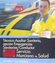 Técnico Auxiliar Sanitario, opción Emergencias Sanitarias/Conductor. Servicio Murciano de Salud. Temario y Test General de EDITORIAL CEP