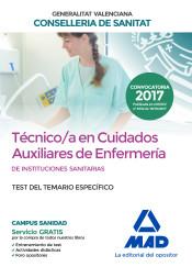 Técnico en Cuidados Auxiliares de Enfermería de la Conselleria de Sanitat de la Generalitat Valenciana. Test de la parte específica de Ed. MAD