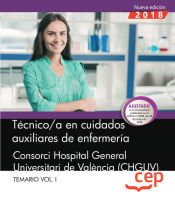 Técnico/a en cuidados auxiliares de enfermería del Consorcio Hospital General Universitario de Valencia - EDITORIAL CEP