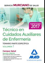 Técnico en Cuidados Auxiliares de Enfermería del Servicio Murciano de Salud. Temario partes especifica volumen 1