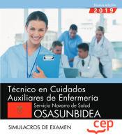Técnico en Cuidados Auxiliares de Enfermería. Servicio Navarro de Salud-Osasunbidea. Simulacros de examen de EDITORIAL CEP