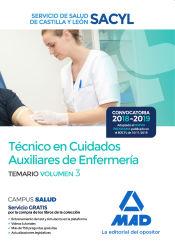 Técnico en Cuidados Auxiliares de Enfermería del Servicio de Salud de Castilla y León (SACYL). Temario volumen 3 de Ed. MAD