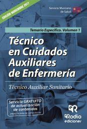 Técnico en Cuidados Auxiliares de Enfermería. Técnico Auxiliar Sanitario del SMS. Temario Específico Vol. 1