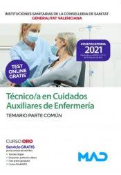 Técnico/a en Cuidados Auxiliares de Enfermería de Instituciones Sanitarias de la Conselleria de Sanitat de la Generalitat Valenciana - Ed. MAD