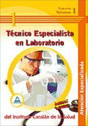 Técnico Especialista en Laboratorio del 1nstituto Catalán de la Salud. Atención Especializada. Temario. Volumen 1