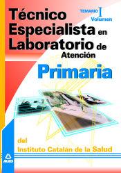 Técnico Especialista en Laboratorio de Atención Primaria del Instituto Catalán de la Salud. Temario Vol. I.