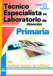 Técnico Especialista en Laboratorio de Atención Primaria del Instituto Catalán de la Salud. Temario Volumen 2