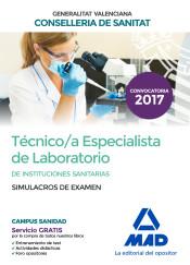 Técnico/a Especialista de Laboratorio de Instituciones Sanitarias de la Conselleria de Sanitat de la Generalitat Valenciana. Simulacros de examen de Ed. MAD