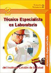 Técnico Especialista en Laboratorio del Instituto Catalán de la Salud. Atención especializada. Temario. Volumen II