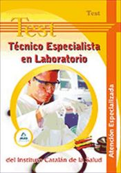 Técnico Especialista en Laboratorio del Instituto Catalán de la Salud. Test