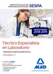 Técnico Especialista en Laboratorio del Servicio de Salud del Principado de Asturias (SESPA). Temario Parte Específica Volumen 3 de Ed. MAD