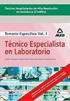 Técnico Especialista en Laboratorio. Centros Hospitalarios de Alta Resolución de Andalucía (CHARES) - Ed. MAD