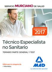 Técnico Especialista no Sanitario del Servicio Murciano de Salud. Temario parte general y test de Ed. MAD