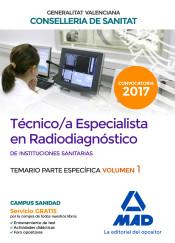 Técnico/a Especialista en Radiodiagnóstico de Instituciones Sanitarias de la Conselleria de Sanitat de la Generalitat Valenciana. Temario específico volumen 1