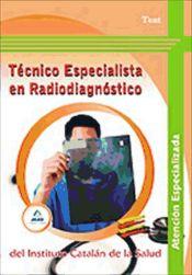 Técnico Especialista en Radiodiagnóstico del Instituto Catalán de la Salud. Test