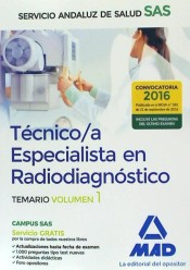 Técnico/a Especialista en Radiodiagnóstico del Servicio Andaluz de Salud. Temario específico volumen 1 de Ed. MAD