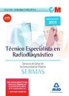 Técnico Especialista en Radiodiagnóstico del Servicio de Salud de la Comunidad de Madrid (SERMAS). Test del temario específico de Ed. MAD