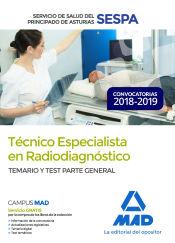 Técnico Especialista en Radiodiagnóstico del Servicio de Salud del Principado de Asturias (SESPA). Temario y test Parte General de Ed. MAD