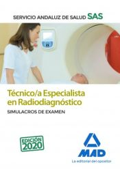 Técnico/a Especialista en Radiodiagnóstico. Simulacros de Examen. Servicio Andaluz de Salud (SAS) de Ed. MAD