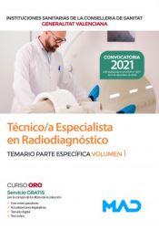 Técnico/a Especialista en Radiodiagnóstico. Temario específico volumen 1. Instituciones Sanitarias de la Consellería de Sanidad de la Comunidad Valenciana de Ed. MAD