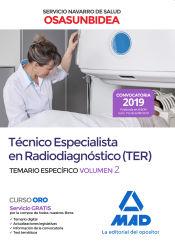 Técnico Especialista en Radiodiagnóstico (TER) del Servicio Navarro de Salud-Osasunbidea. Temario específico volumen 2 de Ed. MAD