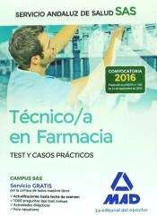 Técnico en Farmacia del Servicio Andaluz de Salud. Test y casos prácticos de Ed. MAD