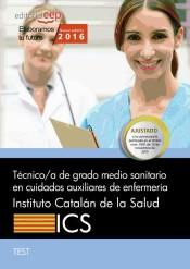 Técnico/a de grado medio sanitario en cuidados auxiliares de enfermería del Instituto Catalán de la Salud (ICS). Test de Editorial CEP, SL