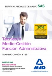 Técnico/a Medio-Gestión Función Administrativa del SAS Opción Administración General. Temario Común y Test de Ed. MAD