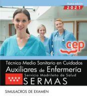Técnico Medio Sanitario en Cuidados Auxiliares de Enfermería. Servicio Madrileño de Salud (SERMAS). Simulacros de examen de EDITORIAL CEP