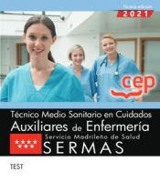 Técnico Medio Sanitario en Cuidados Auxiliares de Enfermería. Servicio Madrileño de Salud (SERMAS). Test de EDITORIAL CEP