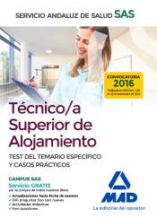 Técnico/a Superior de Alojamiento del Servicio Andaluz de Salud. Test del temario específico y casos prácticos de Ed. MAD
