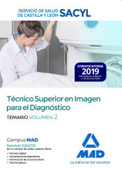 Técnico Superior en Imagen para el Diagnóstico del Servicio de Salud de Castilla y León (SACYL). Temario Volumen 2 de Ed. MAD