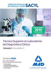 Técnico Superior en Laboratorio de Diagnóstico Clínico del Servicio de Salud de Castilla y León (SACYL). Temario Volumen 4 de Ed. MAD