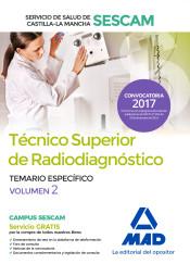 Técnico superior de radiodiagnóstico del Servicio de Salud de Castilla-La Mancha (SESCAM). Temario específico volumen 2 de Ed. MAD