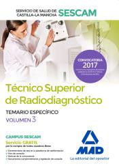 Técnico superior de radiodiagnóstico del Servicio de Salud de Castilla-La Mancha (SESCAM). Temario específico volumen 3 de Ed. MAD