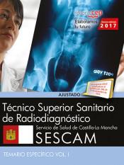 Técnico Superior Sanitario de Radiodiagnóstico. Servicio de Salud de Castilla - La Mancha (SESCAM). Temario Específico Vol. I.