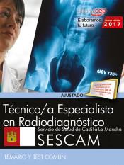 Técnico Superior Sanitario de Radiodiagnóstico. Servicio de Salud de Castilla-La Mancha (SESCAM). Temario y test común de Ed. CEP
