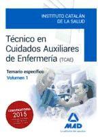 Técnicos en Cuidados Auxiliares de Enfermería del Instituto Catalán de la Salud (ICS). Temario específico, volumen 1 de Ed. MAD