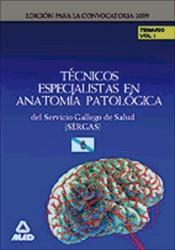 Técnico Especialista en Anatomía Patológica del Servicio Gallego de Salud (SERGAS). Parte Específica - Ed. MAD