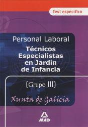 Tecnicos Especialistas en Jardin de Infancia Personal Laboral de la Xunta de Galicia. Test